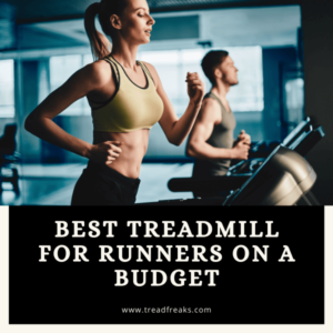 Best Treadmill for Runners on a Budget | Let's Consider Affordability 2021