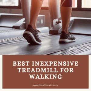 The 11 Best Inexpensive Treadmill for Walking – Stay Fit in 2021